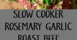 Slow Cooker Roast Beef with Rosemary and Garlic