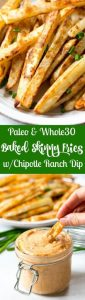 Baked French Fries with Chipotle Ranch Dip (Paleo & Whole30)