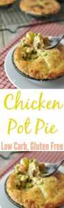 Chicken Pot Pie – Low Carb, Gluten Free Recipe