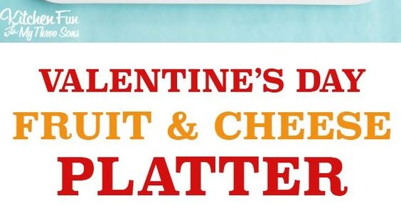 VALENTINE'S DAY SNACK – FRUIT & CHEESE HEART PLATTER