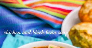 EASY CHICKEN AND BLACK BEAN SOUP