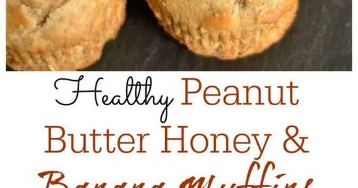 Peanut Butter and Honey Banana Muffins
