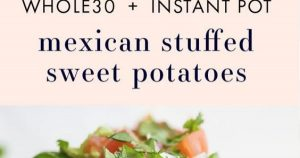 Whole30 Instant Pot Mexican Stuffed Sweet Potatoes