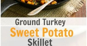 Ground Turkey Sweet Potato Skillet Recipe
