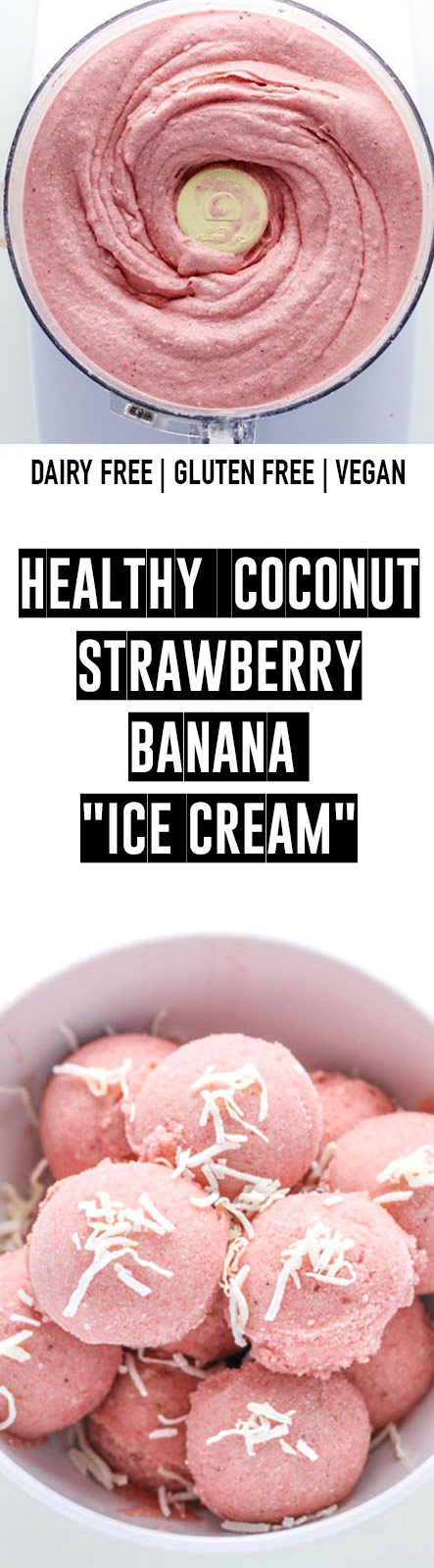 """Healthy Coconut Strawberry Banana """"Ice Cream"""""""