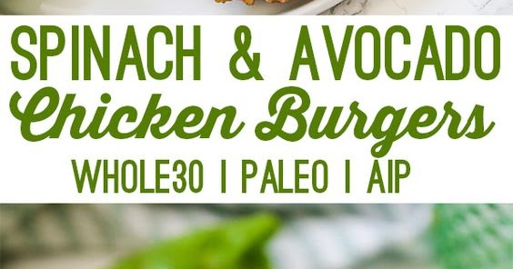 Spinach Avocado Chicken Burgers (Whole30, Paleo, AIP)