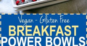 Breakfast Power Bowls to POWER Your Day