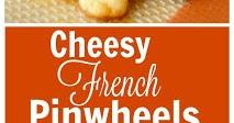 CHEESY FRENCH PINWHEELS