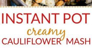 Instant Pot Creamy Cauliflower Mash (paleo + whole30)