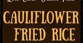 EASY LOW-CARB CAULIFLOWER FRIED RICE RECIPE