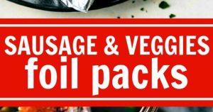 EASY TIN FOIL SAUSAGE AND VEGGIES DINNER