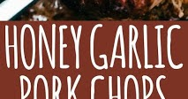 Honey Garlic Baked Pork Chops