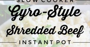 Gyro Style Shredded Beef (Instant Pot or Crock Pot)