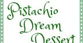 PISTACHIO DREAM DESSERT