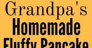 Grandpa's Homemade Fluffy Pancake