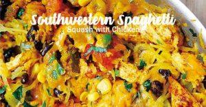 Southwestern Spaghetti Squash with Chicken