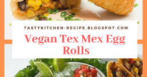 HEALTH RECIPE: Vegan Tex Mex Egg Rolls