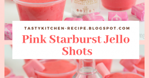 FAMILY RECIPES DESSERT: Pink Starburst Jello Shots