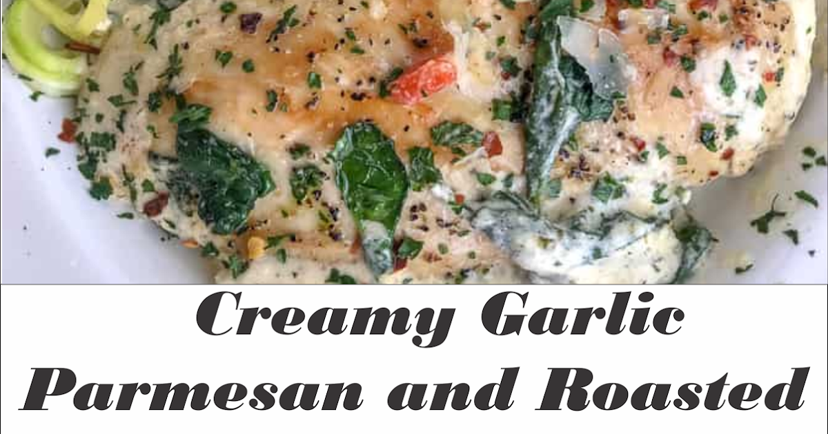 Creamy Garlic Parmesan and Roasted Red Pepper Chicken