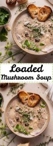Loaded Creamy Mushroom Soup Recipe